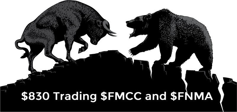 $830 Today Trading $FMCC and $FNMA